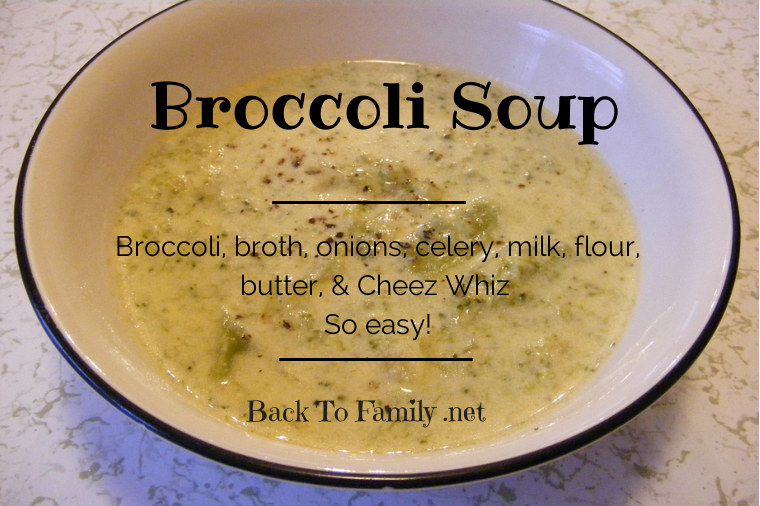 Broccoli Soup ~ BackToFamily.net
