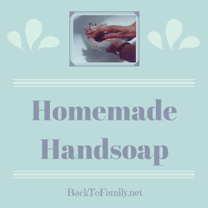 Homemade Handsoap~ BackToFamily.net